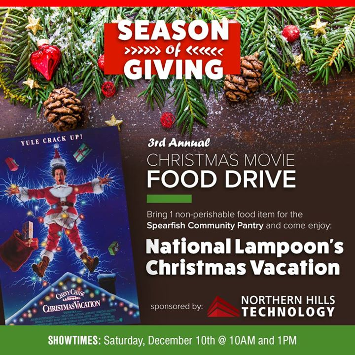 This Saturday, we are excited to bring you the Christmas Movie Food Drive brought to you by Northern Hills Technology. Join us for National Lampoon's Christmas Vacation on the big screen at 10AM and 1PM. Just bring 1 non-perishable food item per person for admittance. We look forward to seeing you!