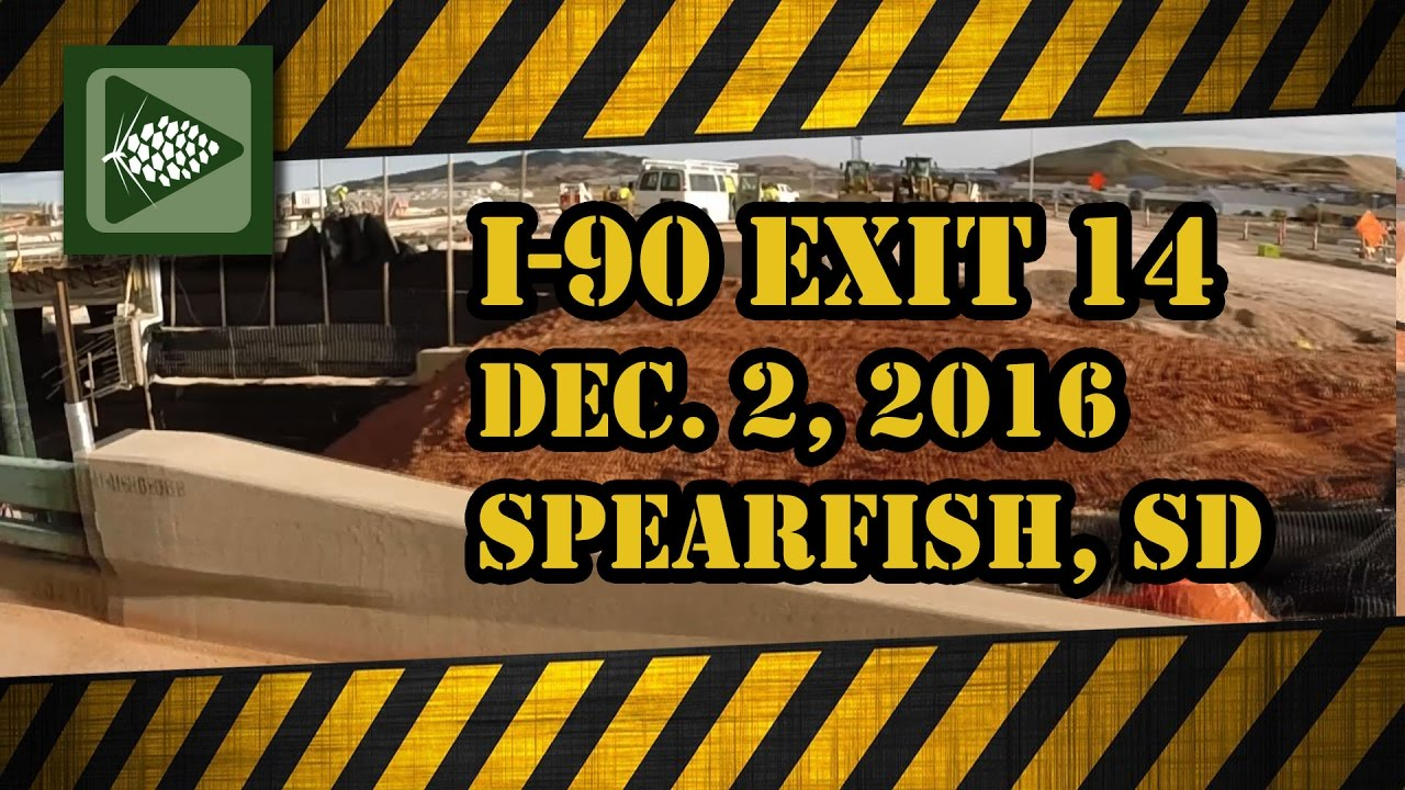 Exit 14 Update- Spearfish Dec 2, 2016 I'm Bryan Lessly with a Black Hills Channel update on the construction of the new Exit 14 on I-90 at Spearfish for the ...